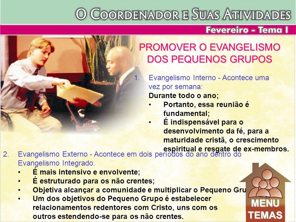 PROMOVER O EVANGELISMO DOS PEQUENOS GRUPOS