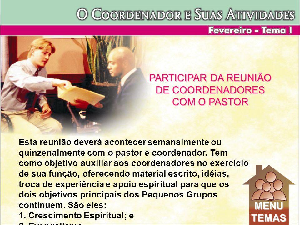 PARTICIPAR DA REUNIÃO DE COORDENADORES COM O PASTOR MENU TEMAS