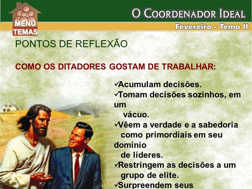 PONTOS DE REFLEXÃO COMO OS DITADORES GOSTAM DE TRABALHAR: