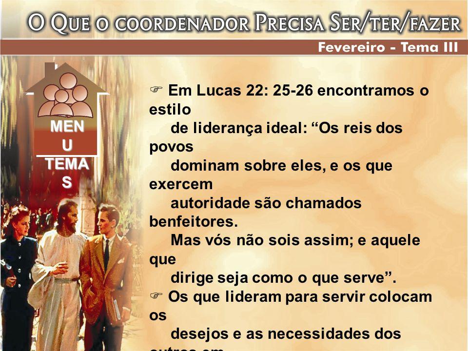 Em Lucas 22: 25-26 encontramos o estilo
