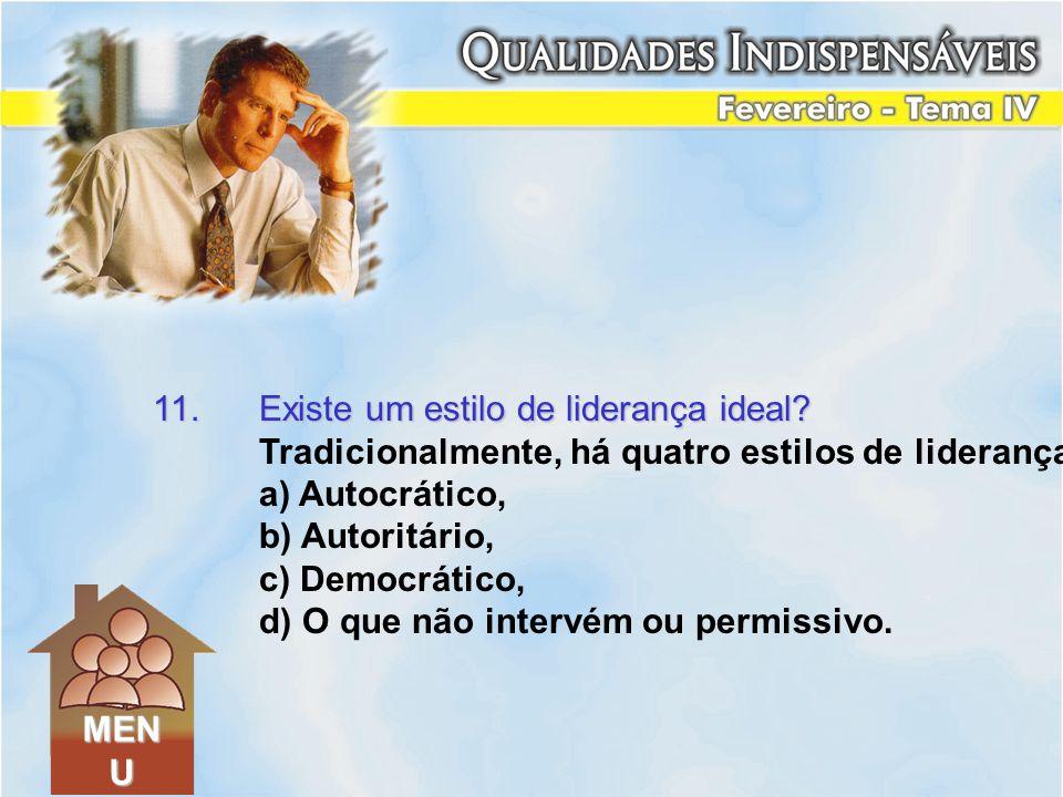 11. Existe um estilo de liderança ideal