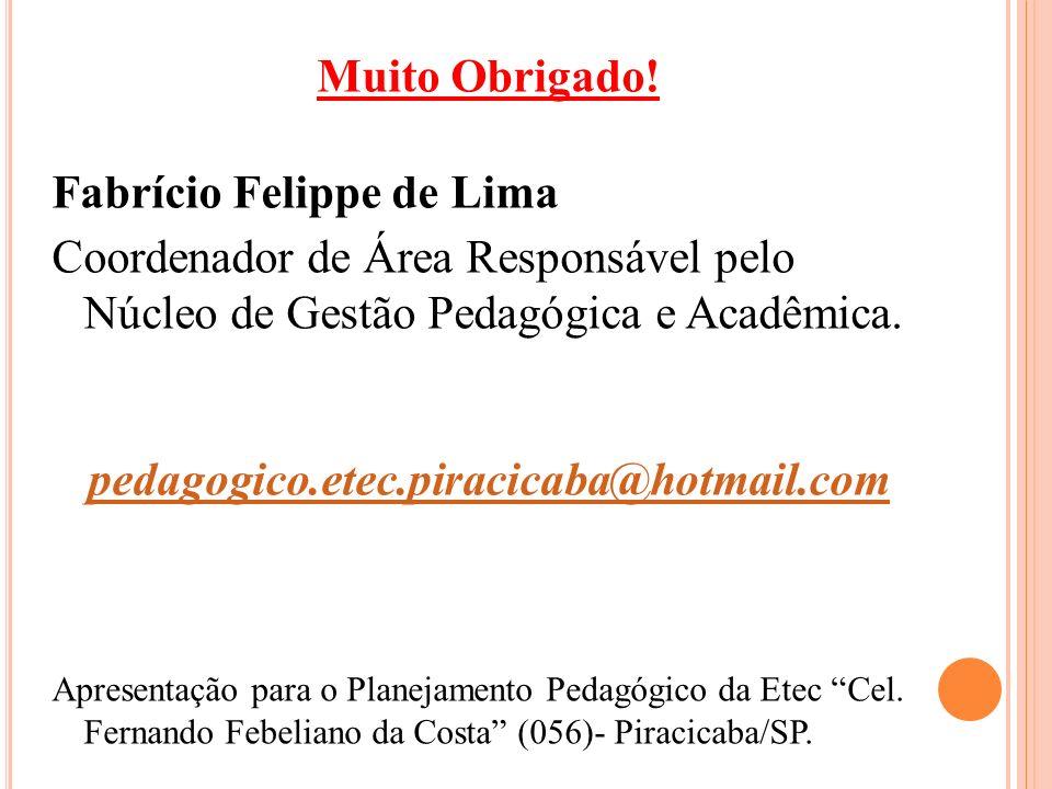 Muito Obrigado! pedagogico.etec.piracicaba@hotmail.com