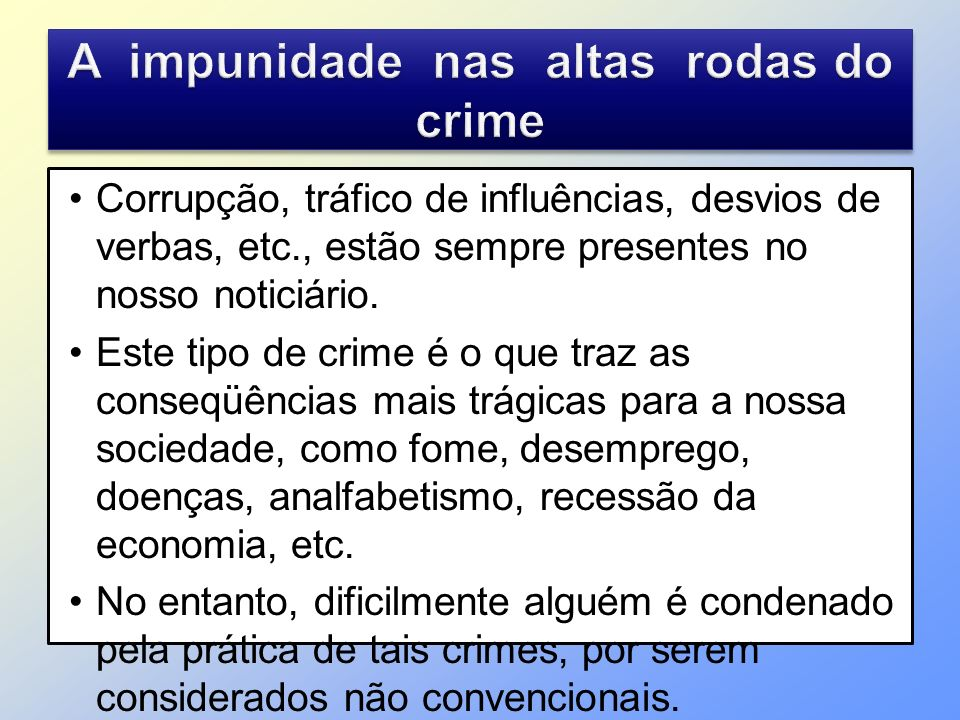 A impunidade nas altas rodas do crime