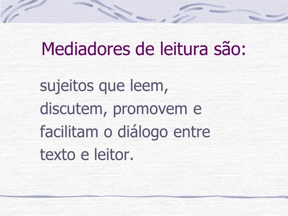 Mediadores de leitura são: