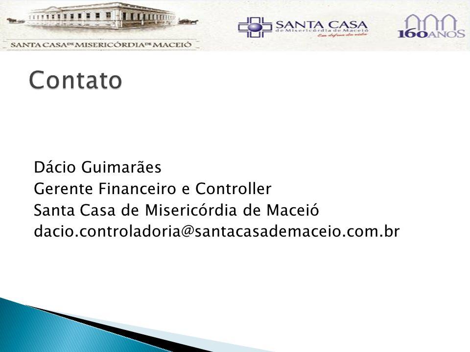 Contato Dácio Guimarães Gerente Financeiro e Controller Santa Casa de Misericórdia de Maceió dacio.controladoria@santacasademaceio.com.br
