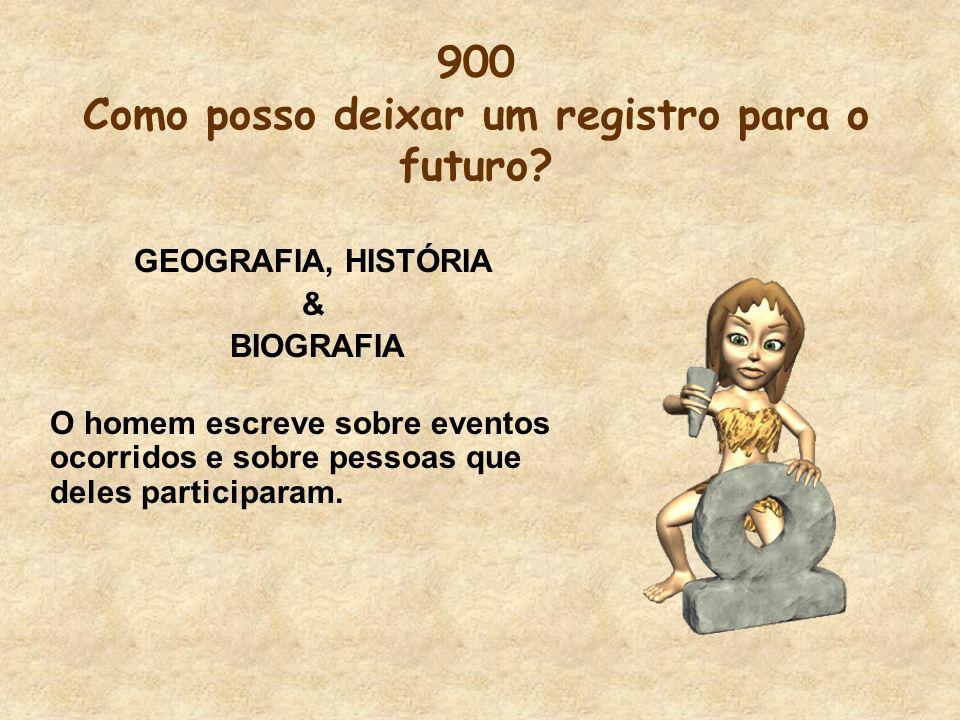 900 Como posso deixar um registro para o futuro