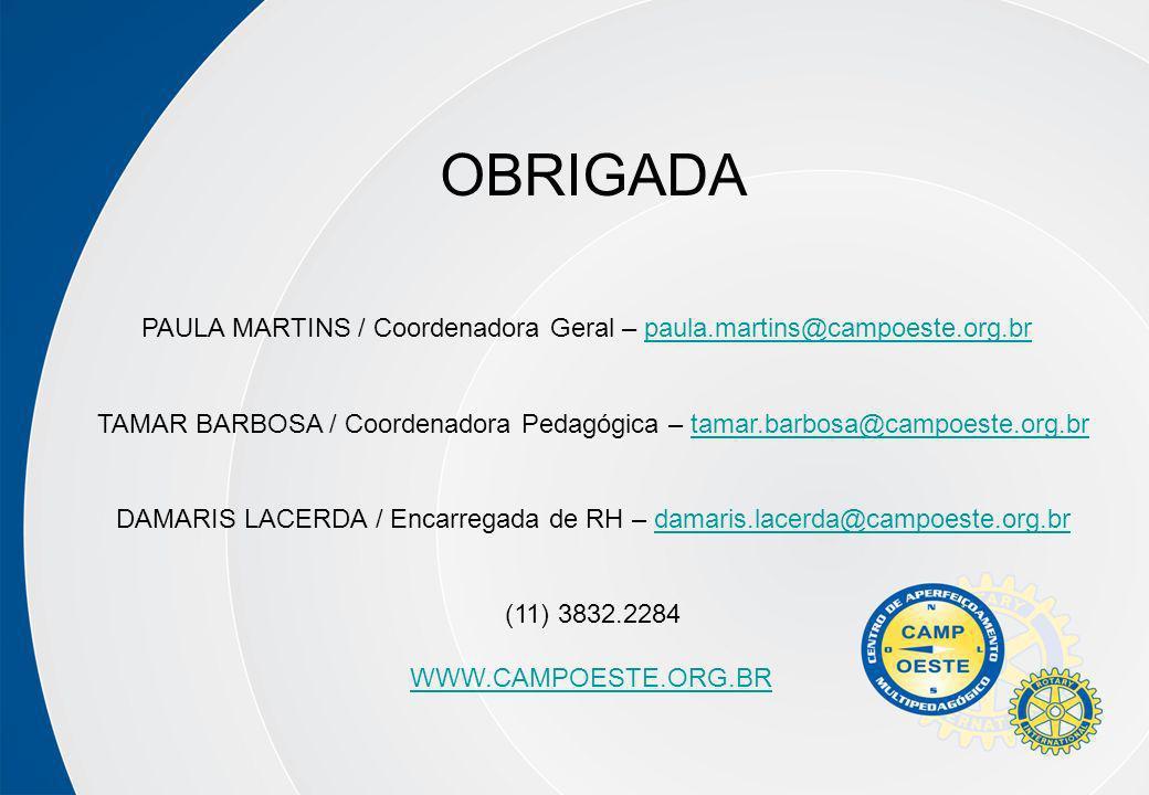 OBRIGADA PAULA MARTINS / Coordenadora Geral – paula.martins@campoeste.org.br.