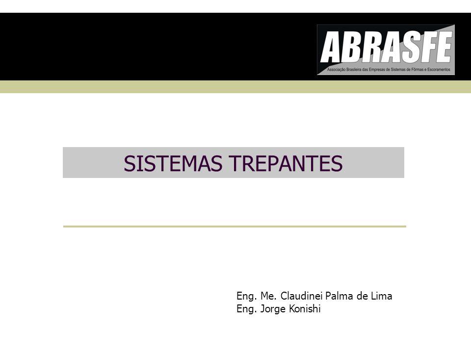 SISTEMAS TREPANTES Eng. Me. Claudinei Palma de Lima Eng. Jorge Konishi