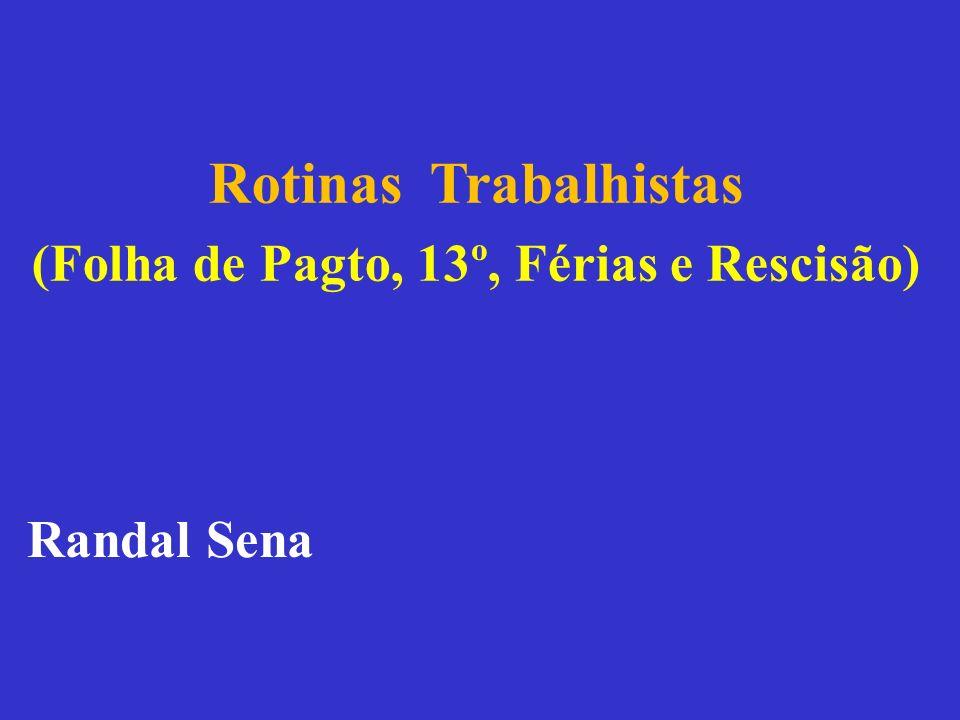 (Folha de Pagto, 13º, Férias e Rescisão)