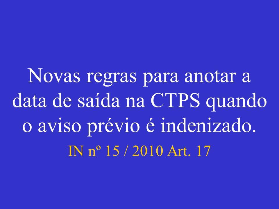 Novas regras para anotar a data de saída na CTPS quando o aviso prévio é indenizado.