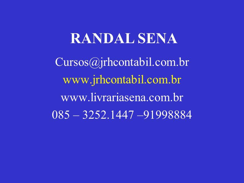 RANDAL SENA Cursos@jrhcontabil.com.br www.jrhcontabil.com.br