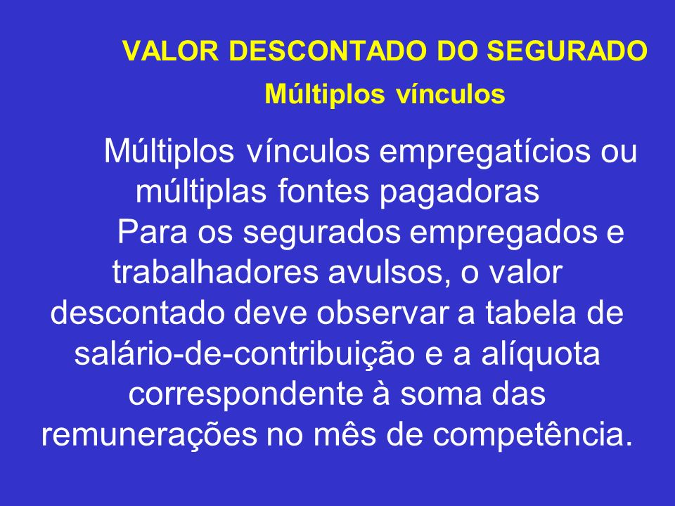 VALOR DESCONTADO DO SEGURADO Múltiplos vínculos