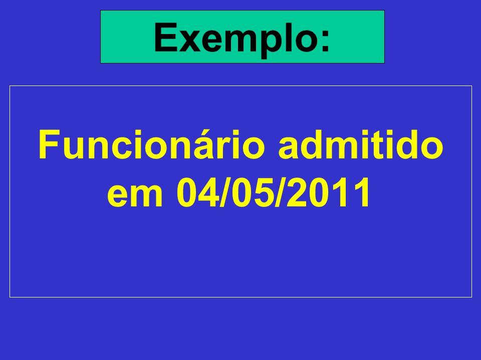 Funcionário admitido em 04/05/2011