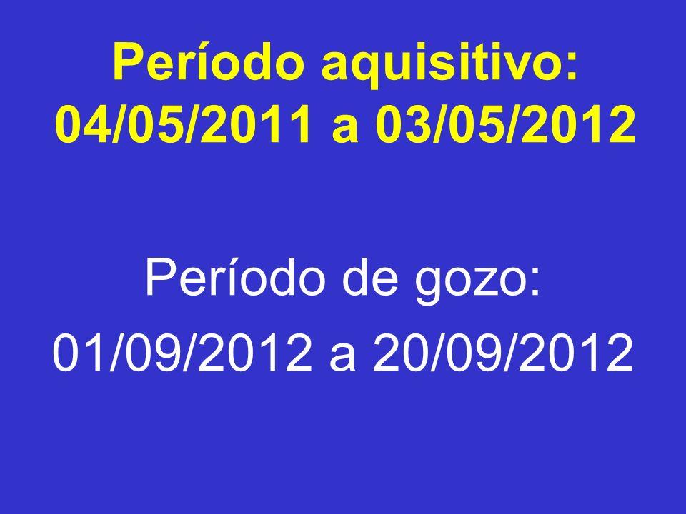 Período aquisitivo: 04/05/2011 a 03/05/2012