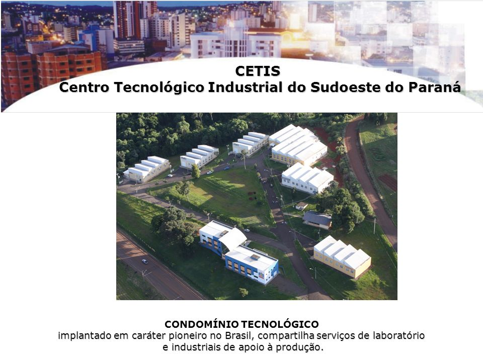 CETIS Centro Tecnológico Industrial do Sudoeste do Paraná