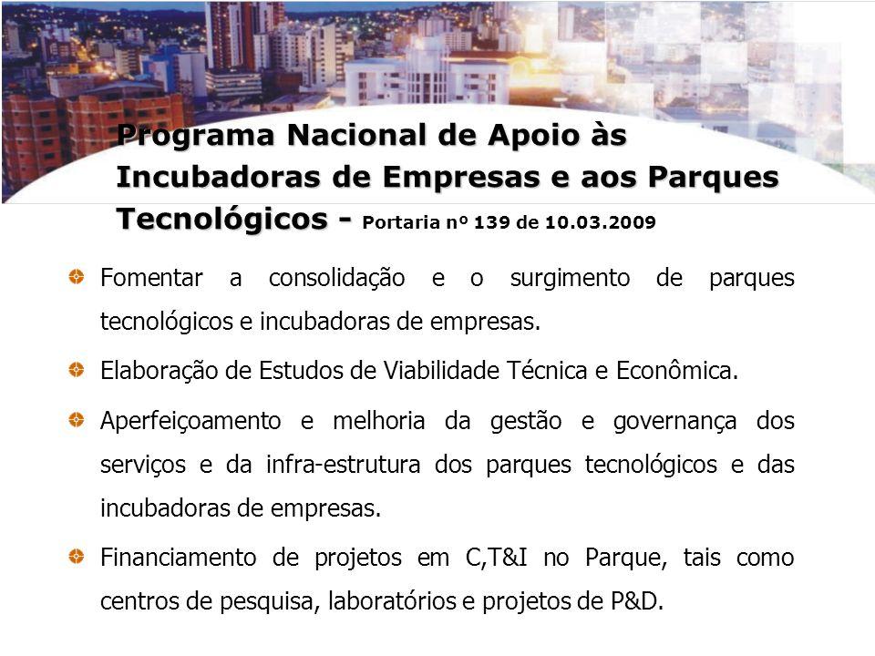 Programa Nacional de Apoio às Incubadoras de Empresas e aos Parques Tecnológicos - Portaria nº 139 de 10.03.2009