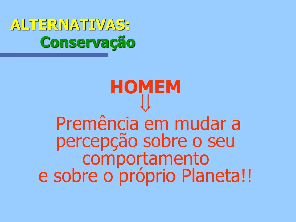 ALTERNATIVAS: Conservação