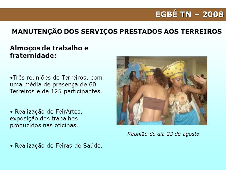 EGBÉ TN – 2008 MANUTENÇÃO DOS SERVIÇOS PRESTADOS AOS TERREIROS