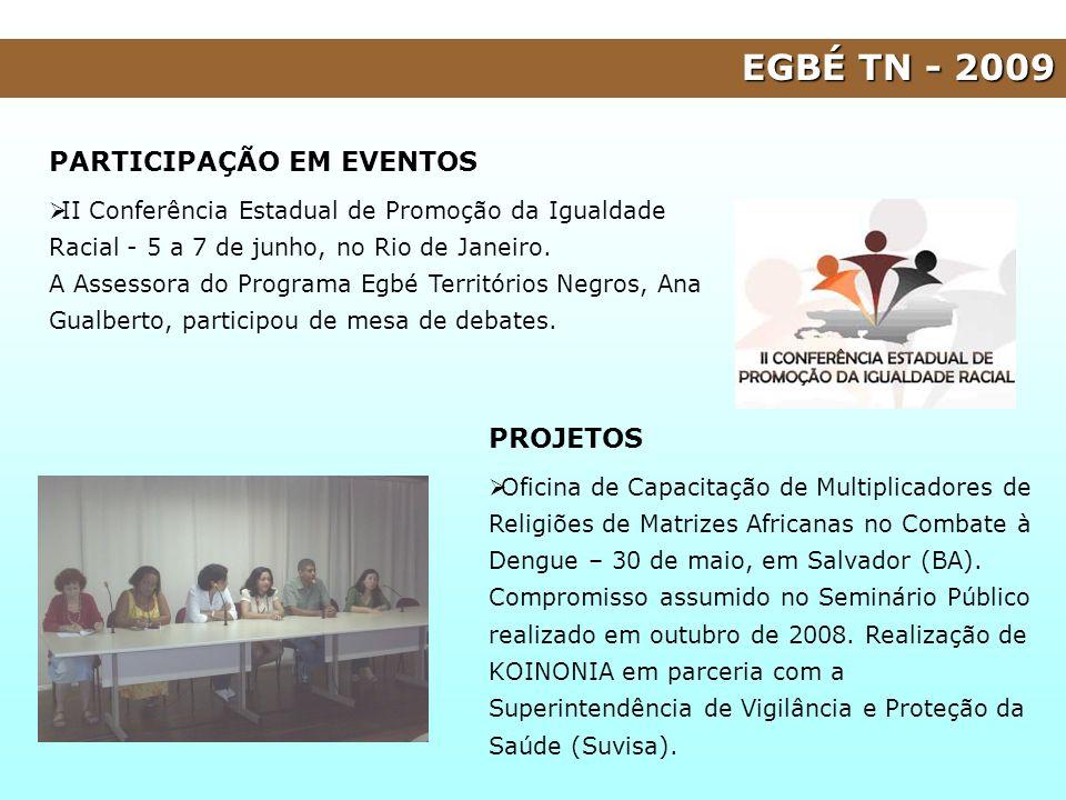 EGBÉ TN - 2009 PARTICIPAÇÃO EM EVENTOS PROJETOS
