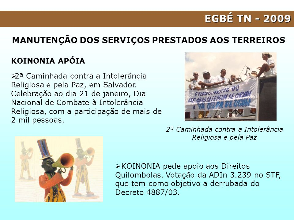 EGBÉ TN - 2009 MANUTENÇÃO DOS SERVIÇOS PRESTADOS AOS TERREIROS