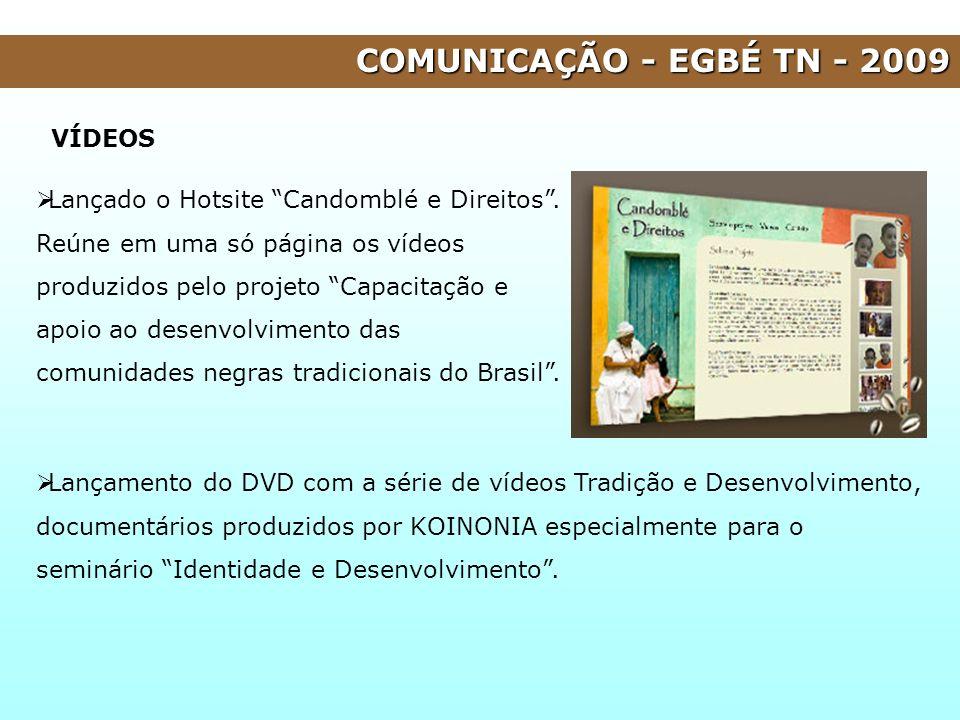 COMUNICAÇÃO - EGBÉ TN - 2009 VÍDEOS