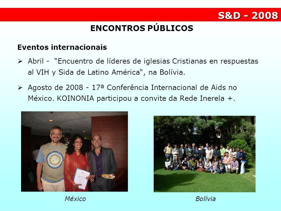 S&D - 2008 ENCONTROS PÚBLICOS Eventos internacionais