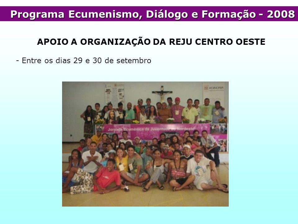 APOIO A ORGANIZAÇÃO DA REJU CENTRO OESTE