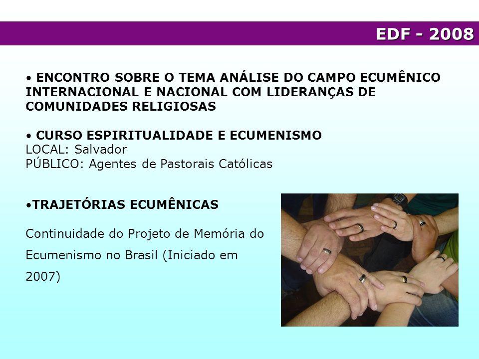 EDF - 2008 ENCONTRO SOBRE O TEMA ANÁLISE DO CAMPO ECUMÊNICO INTERNACIONAL E NACIONAL COM LIDERANÇAS DE COMUNIDADES RELIGIOSAS.