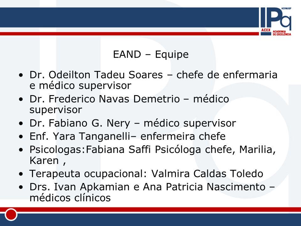 EAND – Equipe Dr. Odeilton Tadeu Soares – chefe de enfermaria e médico supervisor. Dr. Frederico Navas Demetrio – médico supervisor.