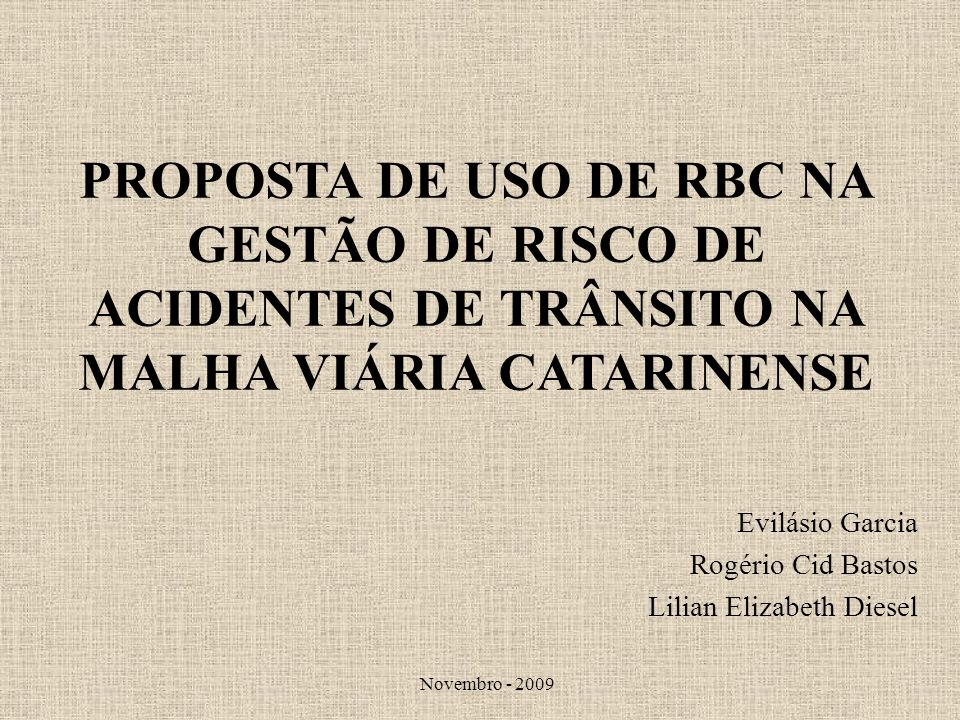 Evilásio Garcia Rogério Cid Bastos Lilian Elizabeth Diesel