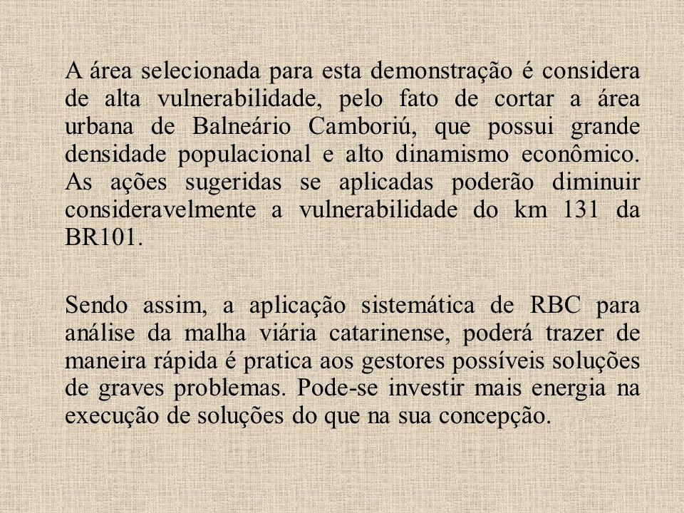 A área selecionada para esta demonstração é considera de alta vulnerabilidade, pelo fato de cortar a área urbana de Balneário Camboriú, que possui grande densidade populacional e alto dinamismo econômico.
