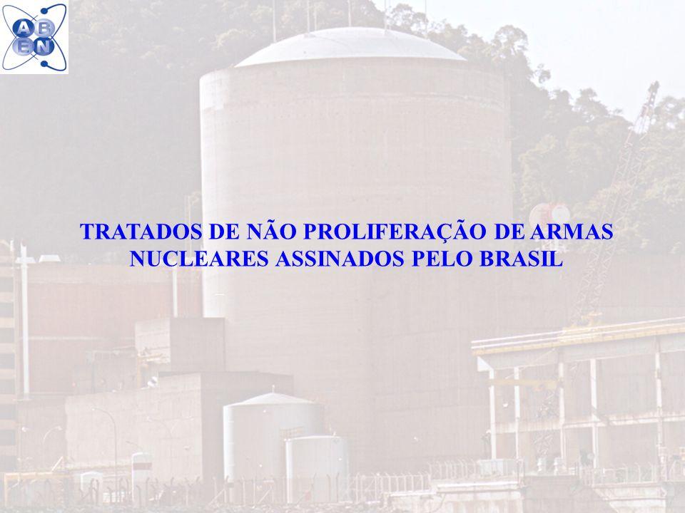 TRATADOS DE NÃO PROLIFERAÇÃO DE ARMAS NUCLEARES ASSINADOS PELO BRASIL