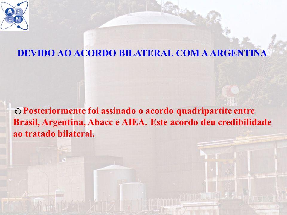 DEVIDO AO ACORDO BILATERAL COM A ARGENTINA