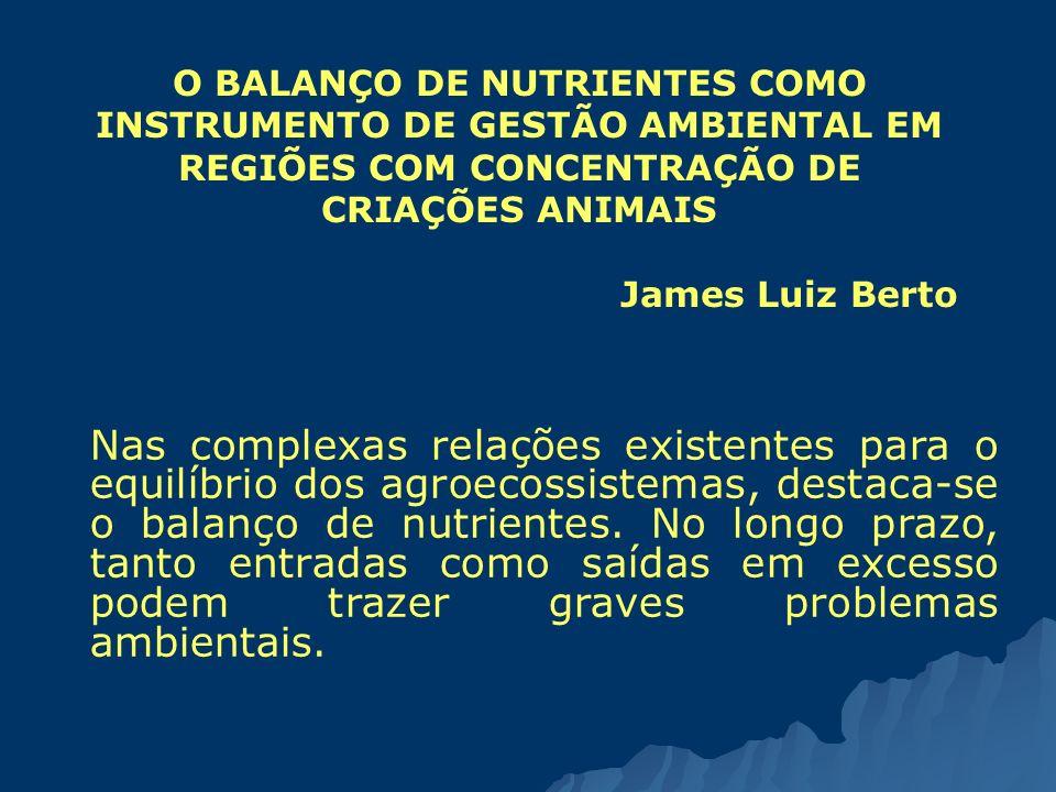 O BALANÇO DE NUTRIENTES COMO INSTRUMENTO DE GESTÃO AMBIENTAL EM REGIÕES COM CONCENTRAÇÃO DE CRIAÇÕES ANIMAIS