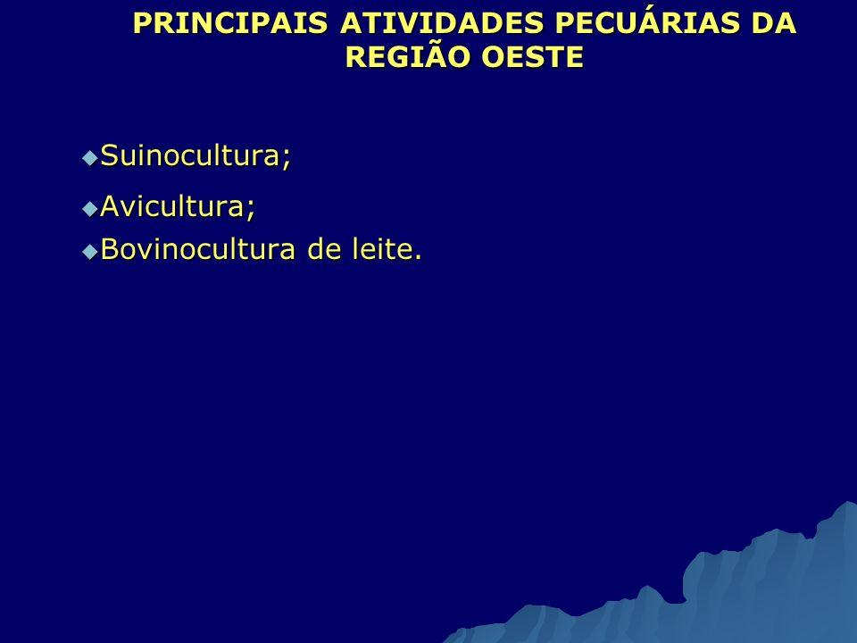 PRINCIPAIS ATIVIDADES PECUÁRIAS DA REGIÃO OESTE