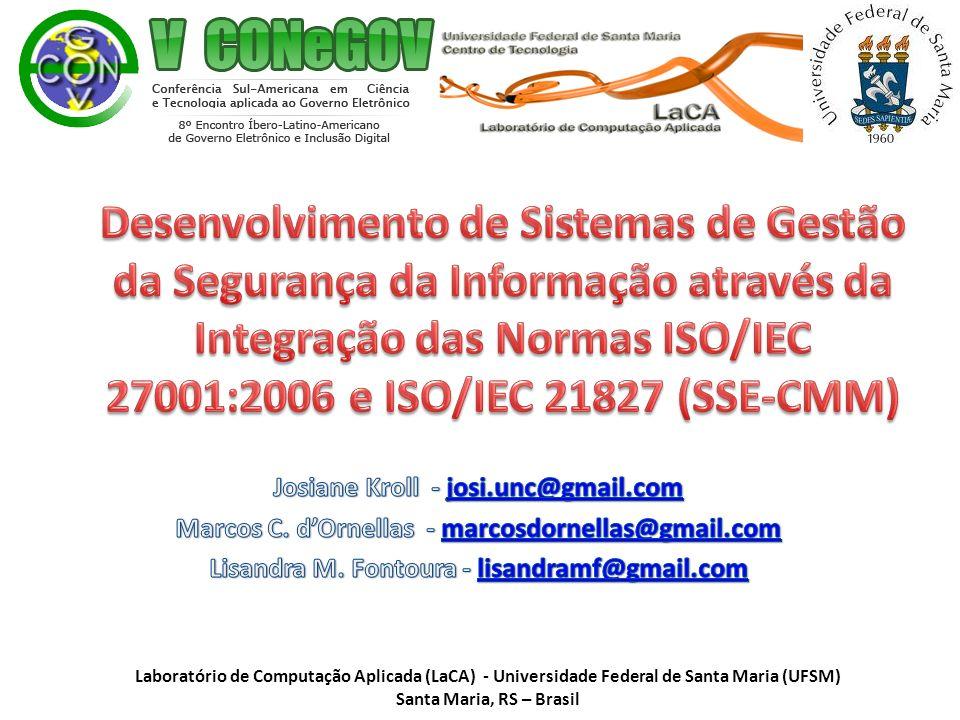 Desenvolvimento de Sistemas de Gestão da Segurança da Informação através da Integração das Normas ISO/IEC 27001:2006 e ISO/IEC 21827 (SSE-CMM)
