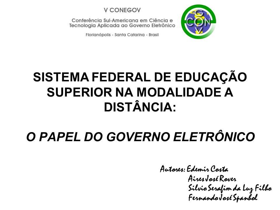 SISTEMA FEDERAL DE EDUCAÇÃO SUPERIOR NA MODALIDADE A DISTÂNCIA: O PAPEL DO GOVERNO ELETRÔNICO