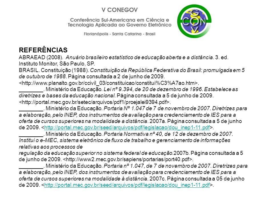 REFERÊNCIAS ABRAEAD (2008). Anuário brasileiro estatístico de educação aberta e a distância. 3. ed. Instituto Monitor, São Paulo, SP.