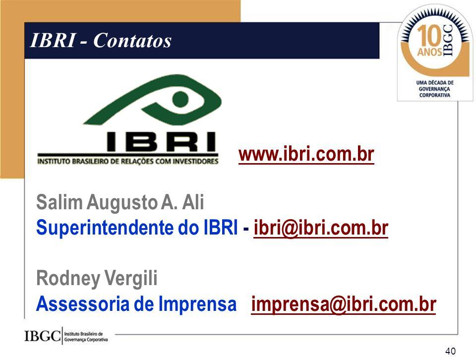 IBRI - Contatos www.ibri.com.br. Salim Augusto A. Ali. Superintendente do IBRI - ibri@ibri.com.br.