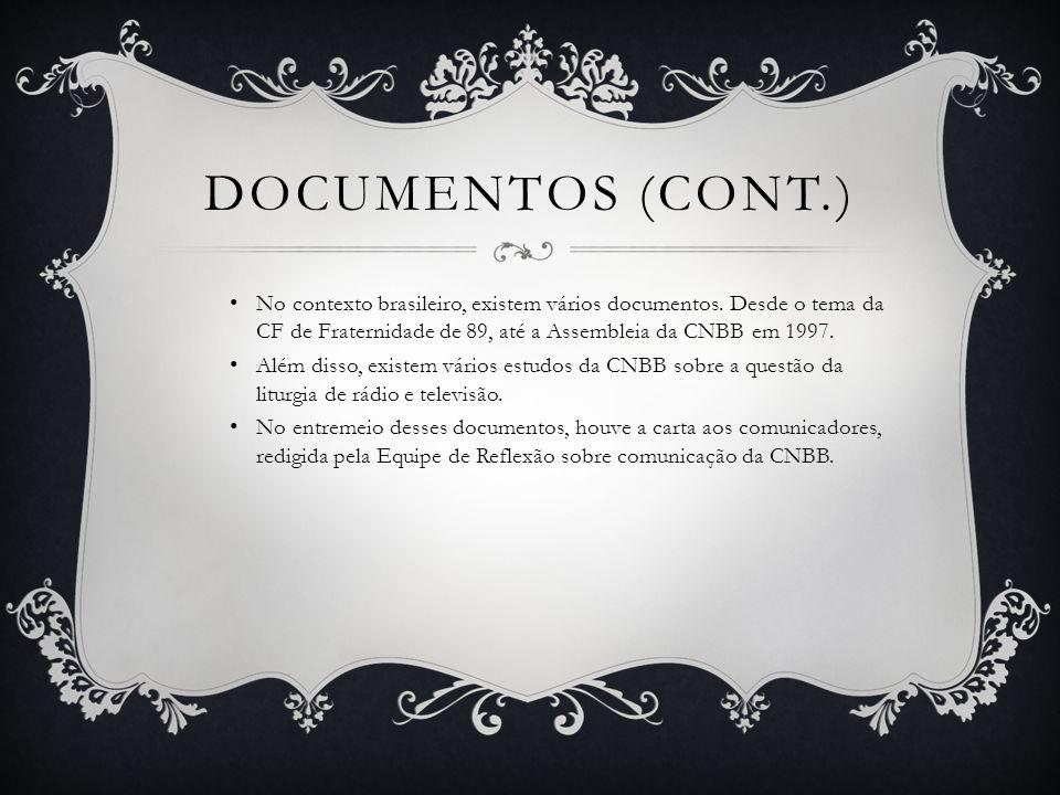 Documentos (cont.) No contexto brasileiro, existem vários documentos. Desde o tema da CF de Fraternidade de 89, até a Assembleia da CNBB em 1997.