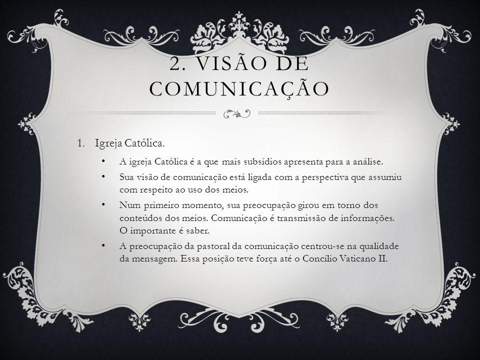 2. VISÃO DE COMUNICAÇÃO Igreja Católica.