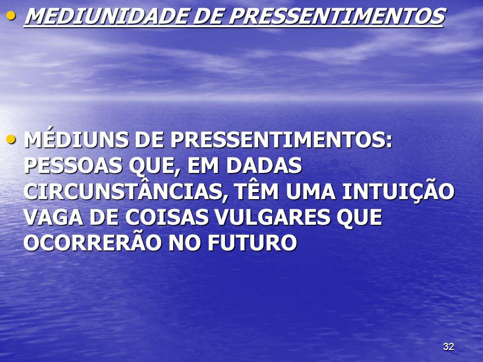 MEDIUNIDADE DE PRESSENTIMENTOS