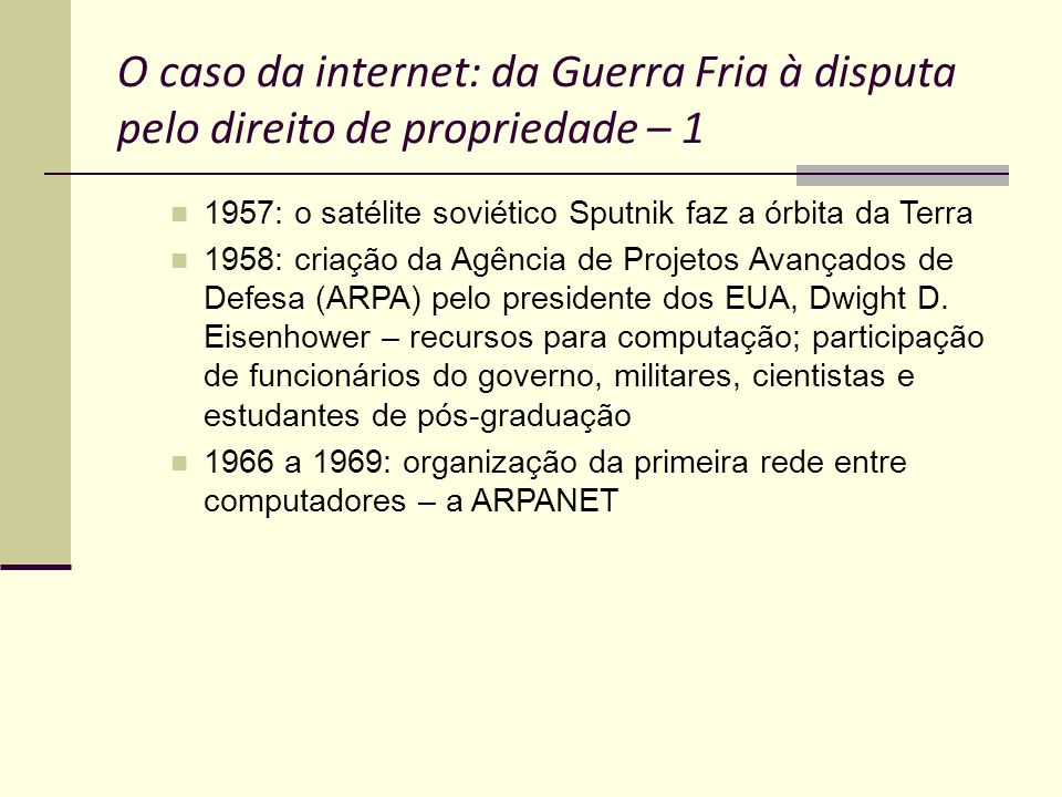 O caso da internet: da Guerra Fria à disputa pelo direito de propriedade – 1