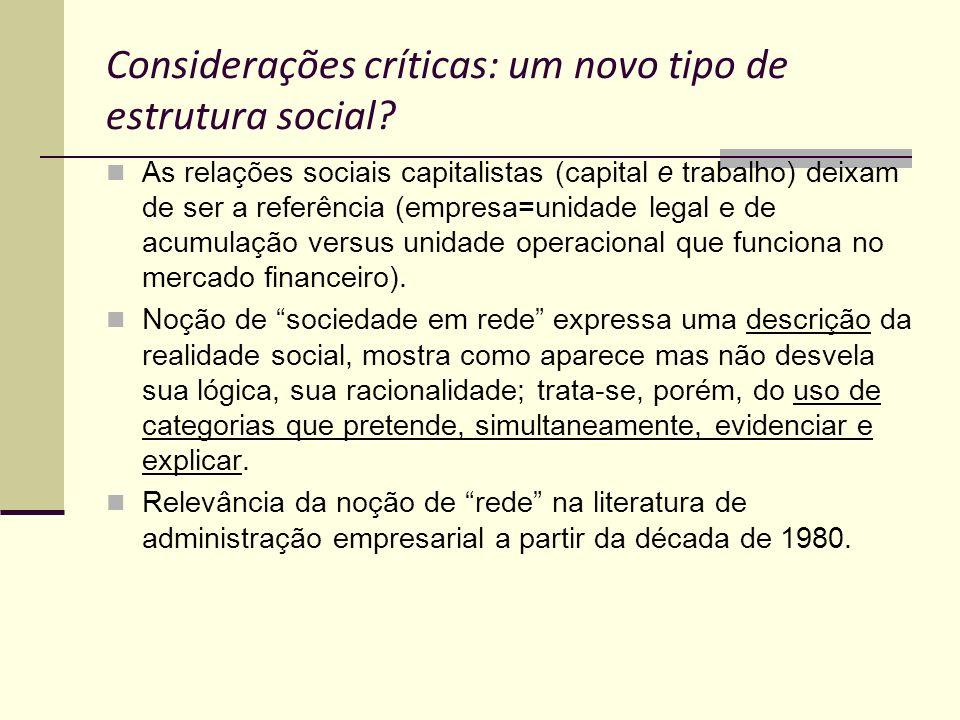Considerações críticas: um novo tipo de estrutura social