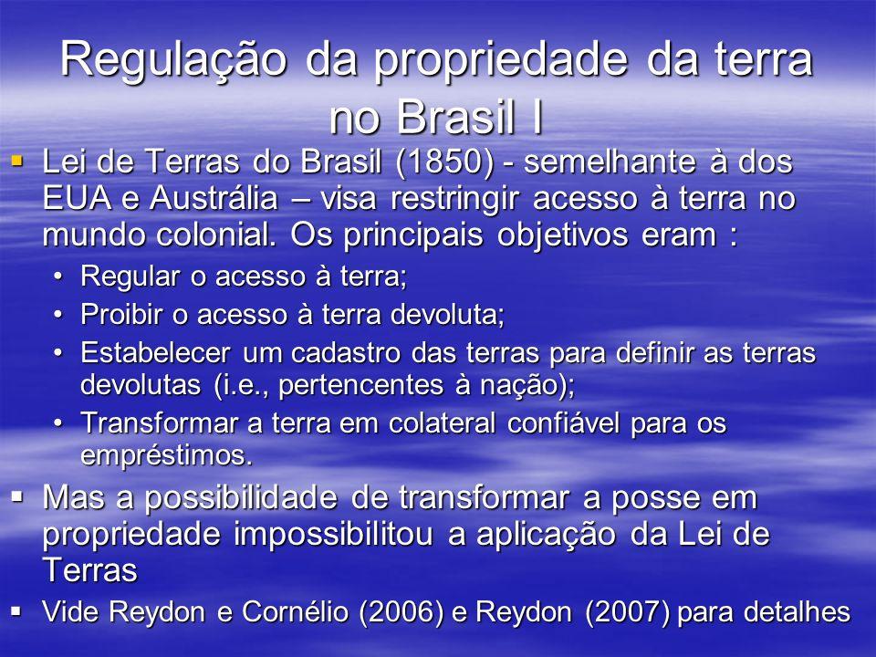 Regulação da propriedade da terra no Brasil I