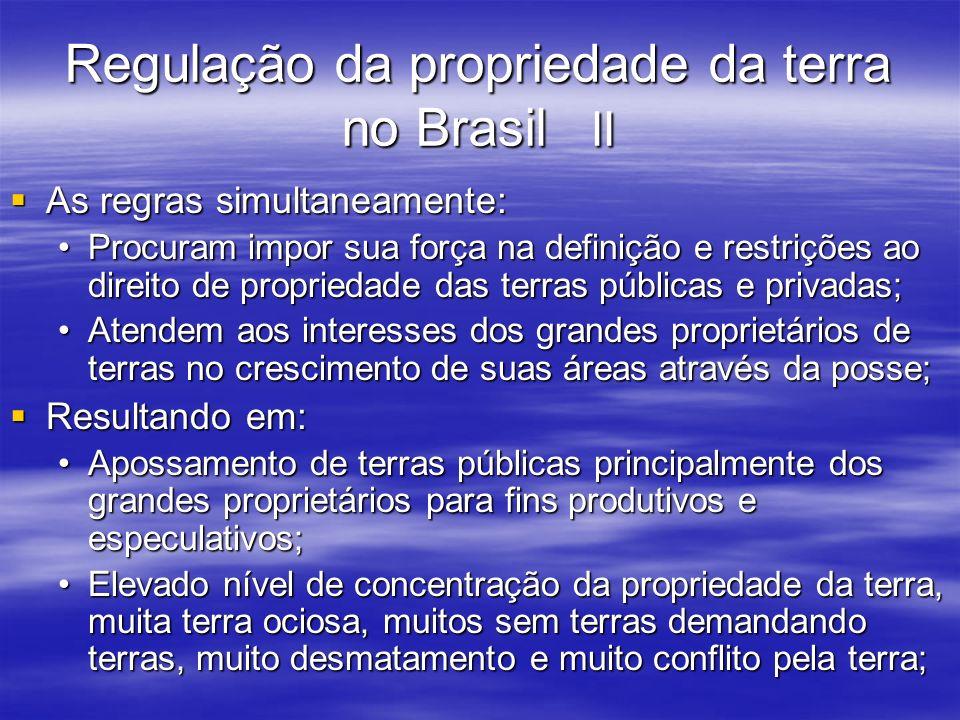 Regulação da propriedade da terra no Brasil II