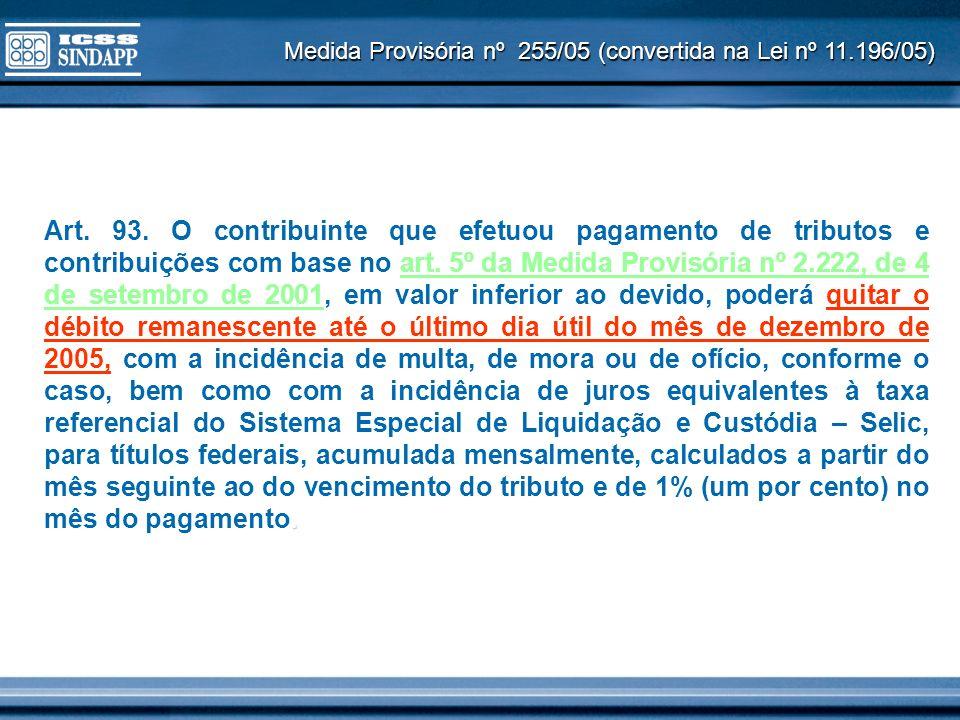 Medida Provisória nº 255/05 (convertida na Lei nº 11.196/05)