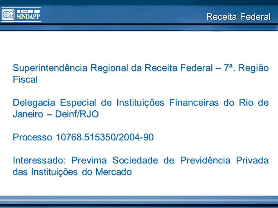 Superintendência Regional da Receita Federal – 7ª. Região Fiscal