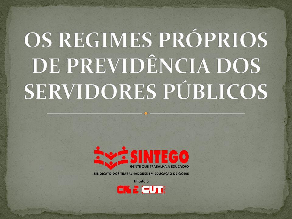 OS REGIMES PRÓPRIOS DE PREVIDÊNCIA DOS SERVIDORES PÚBLICOS