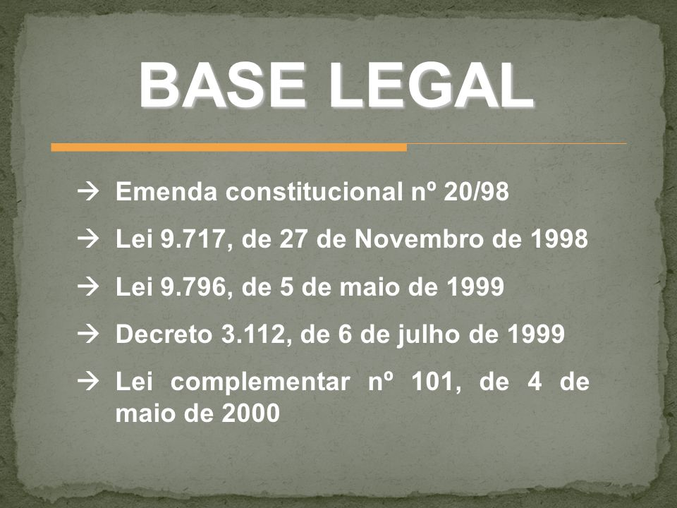 BASE LEGAL  Emenda constitucional nº 20/98